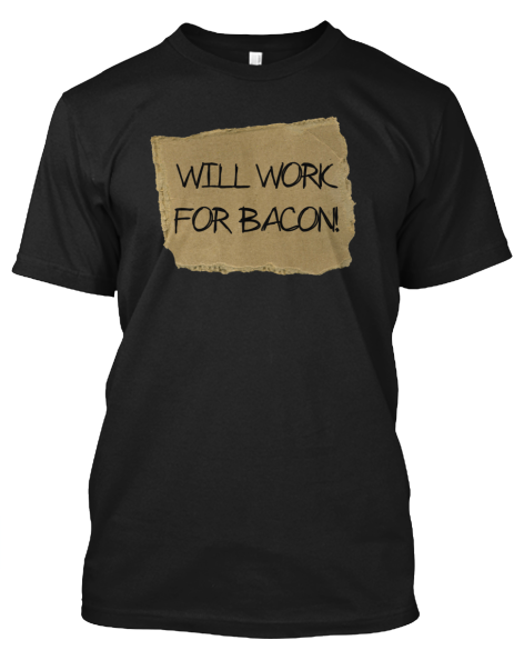 will work for bacon shirt.PNG